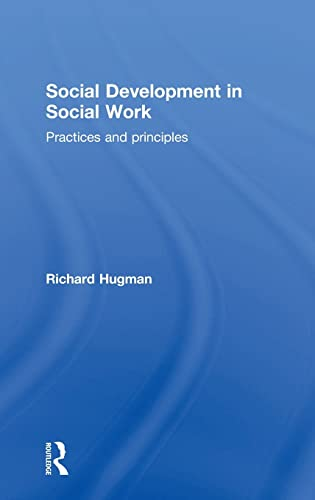 9781138017634: Social Development in Social Work: Practices and Principles