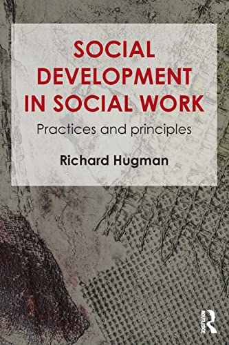 9781138017641: Social Development in Social Work: Practices and Principles