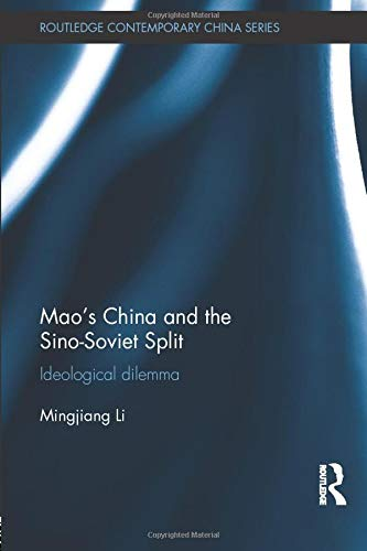 9781138018020: Mao's China and the Sino-Soviet Split: Ideological Dilemma (Routledge Contemporary China)