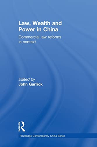 9781138018051: Law, Wealth and Power in China: Commercial Law Reforms in Context (Routledge Contemporary China)