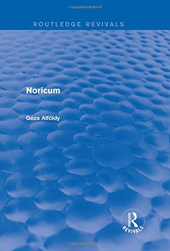 9781138018143: Noricum (Routledge Revivals)
