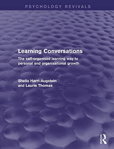 9781138018211: Learning Conversations: The Self-Organised Learning Way to Personal and Organisational Growth (Psychology Revivals)
