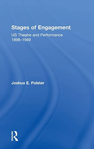 9781138018334: Stages of Engagement: U.S. Theatre and Performance 1898-1949