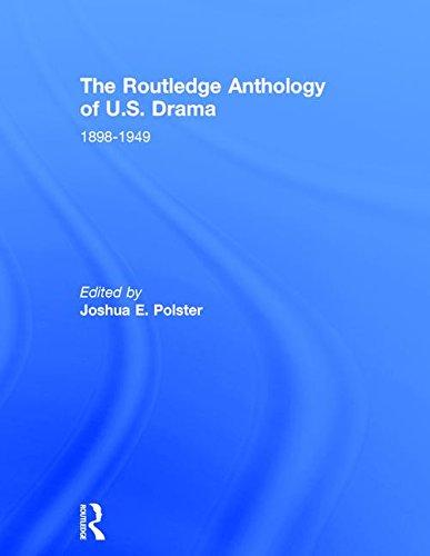 9781138018358: The Routledge Anthology of US Drama: 1898-1949