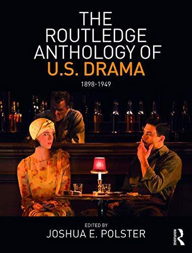 9781138018365: The Routledge Anthology of US Drama: 1898-1949