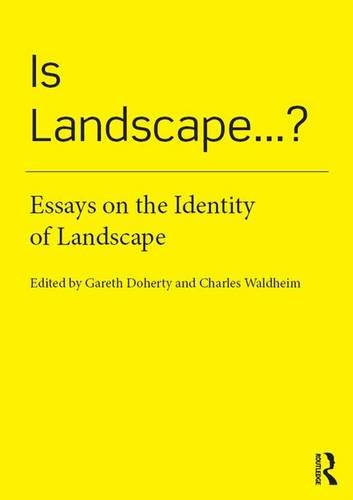 Is Landscape.?: Essays on the Identity of Landscape: Routledge