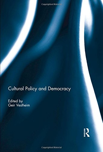 Cultural Policy and Democracy: Vestheim, Geir