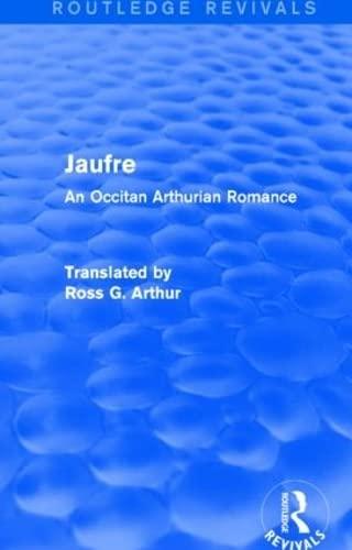 9781138018532: Jaufre (Routledge Revivals): An Occitan Arthurian Romance