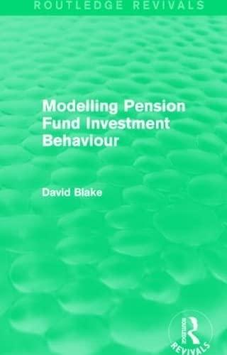 9781138018570: Modelling Pension Fund Investment Behaviour (Routledge Revivals)