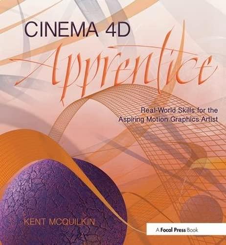 9781138018624: Cinema 4D Apprentice: Real-World Skills for the Aspiring Motion Graphics Artist (Apprentice Series)