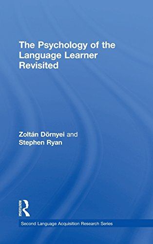 The Psychology of the Language Learner Revisited (Second Language Acquisition Research Series): ...