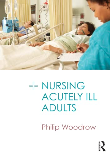 Nursing Acutely Ill Adults: Philip Woodrow