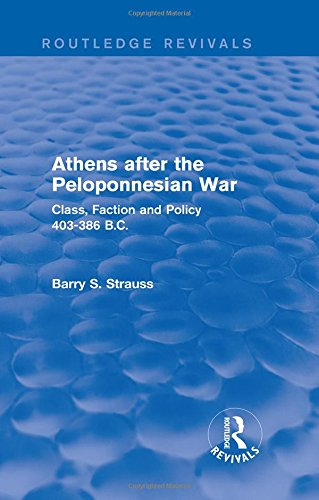 9781138019614: Athens after the Peloponnesian War (Routledge Revivals): Class, Faction and Policy 403-386 B.C.
