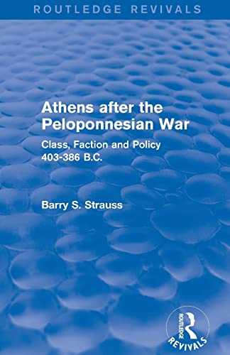 9781138019621: Athens after the Peloponnesian War (Routledge Revivals): Class, Faction and Policy 403-386 B.C.