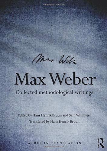 Max Weber: Collected Methodological Writings (Weber in Translation)