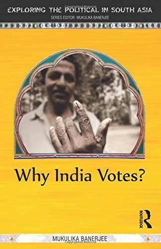 9781138019713: Why India Votes? (Exploring the Political in South Asia)