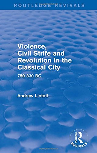 9781138019737: Violence, Civil Strife and Revolution in the Classical City (Routledge Revivals): 750-330 BC