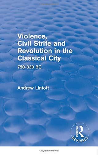 9781138019751: Violence, Civil Strife and Revolution in the Classical City (Routledge Revivals): 750-330 BC