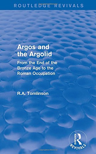 9781138019898: Argos and the Argolid (Routledge Revivals): From the End of the Bronze Age to the Roman Occupation