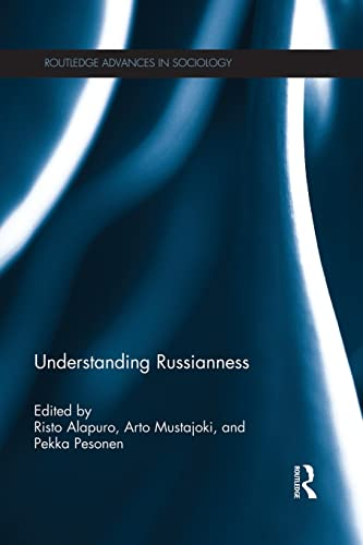 9781138019904: Understanding Russianness (Routledge Advances in Sociology)