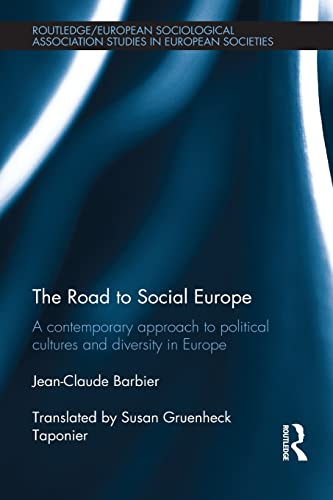 9781138020146: The Road to Social Europe: A Contemporary Approach to Political Cultures and Diversity in Europe (Routledge/European Sociological Association Studies in European Societies)