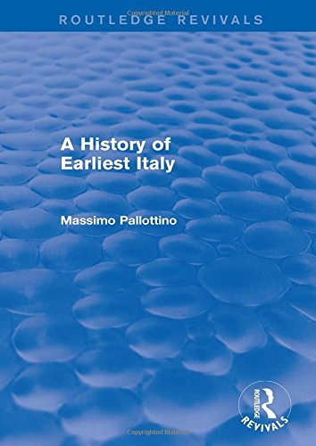 A History of Earliest Italy (Routledge Revivals): Missimo Pallottino