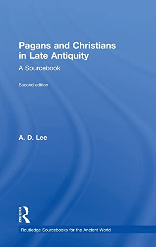 9781138020313: Pagans and Christians in Late Antiquity: A Sourcebook