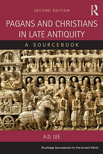 9781138020320: Pagans and Christians in Late Antiquity: A Sourcebook