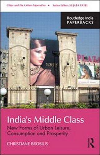 9781138020382: India's Middle Class: New Forms of Urban Leisure, Consumption and Prosperity (Cities and the Urban Imperative)