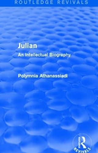 9781138020399: Julian (Routledge Revivals): An Intellectual Biography