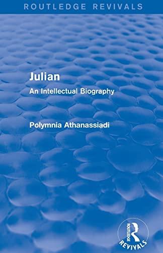 9781138020412: Julian (Routledge Revivals): An Intellectual Biography