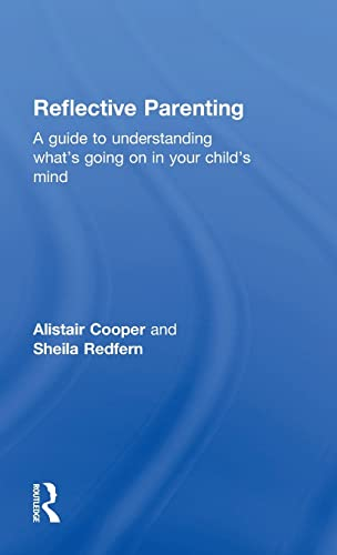 9781138020436: Reflective Parenting: A Guide to Understanding What's Going on in Your Child's Mind