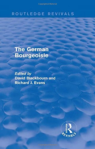 9781138020559: The German Bourgeoisie (Routledge Revivals): Essays on the Social History of the German Middle Class from the Late Eighteenth to the Early Twentieth Century