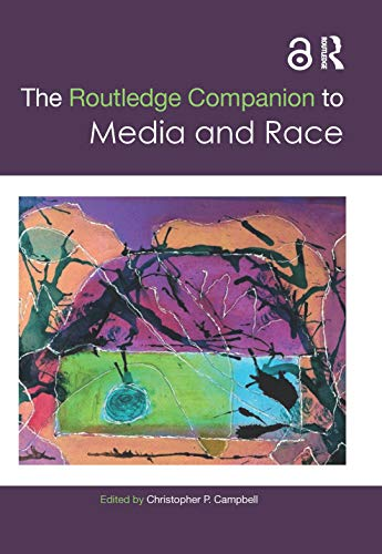 9781138020726: The Routledge Companion to Media and Race (Routledge Media and Cultural Studies Companions)