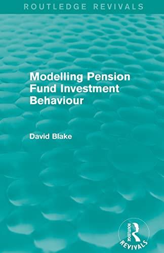 9781138020733: Modelling Pension Fund Investment Behaviour (Routledge Revivals)