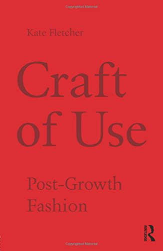 9781138021006: Craft of Use: Post-Growth Fashion