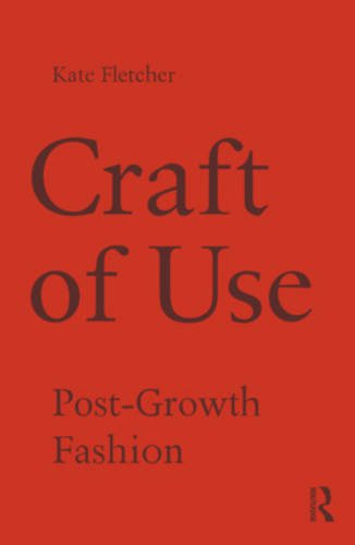 9781138021013: Craft of Use: Post-Growth Fashion