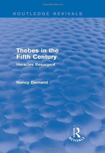 Thebes in the Fifth Century (Routledge Revivals): Nancy Demand