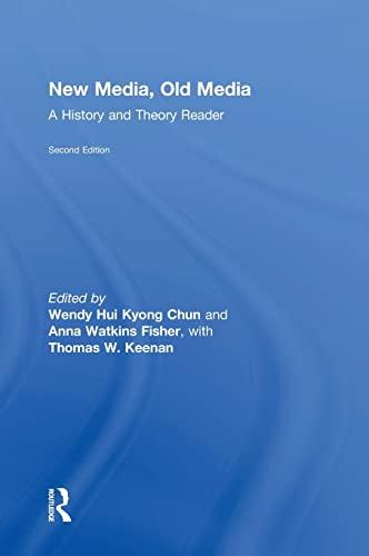 New Media, Old Media; A History and Theory Reader: KYONG CHUN, WENDY HUI; WATKINS FISHER, ANNA; ...