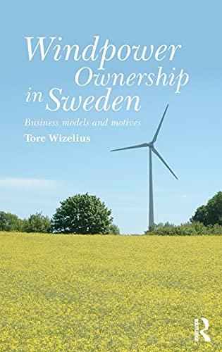 9781138021112: Windpower Ownership in Sweden: Business models and motives