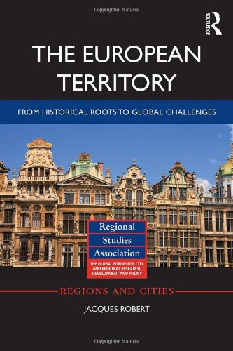 The European Territory: From Historical Roots to Global Challenges (Regions and Cities): Jacques ...