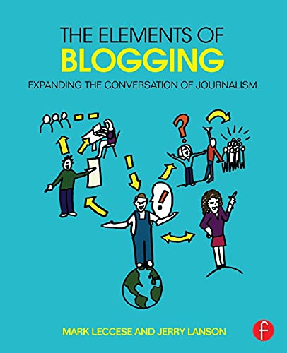 9781138021549: The Elements of Blogging: Expanding the Conversation of Journalism