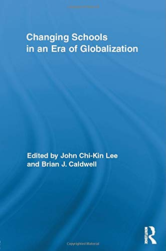 9781138021556: Changing Schools in an Era of Globalization (Routledge Research in Education)