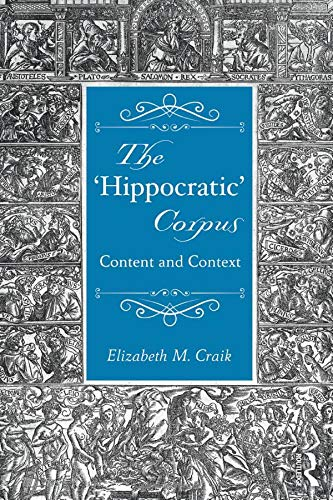 9781138021716: The 'Hippocratic' Corpus: Content and Context