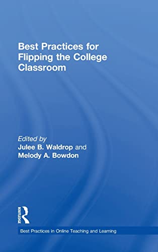 9781138021723: Best Practices for Flipping the College Classroom (Best Practices in Online Teaching and Learning)