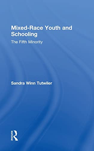 9781138021914: Mixed-Race Youth and Schooling: The Fifth Minority