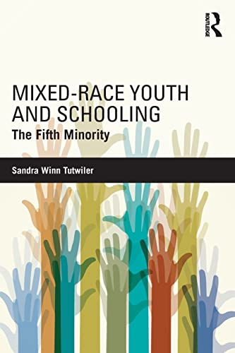 9781138021938: Mixed-Race Youth and Schooling: The Fifth Minority