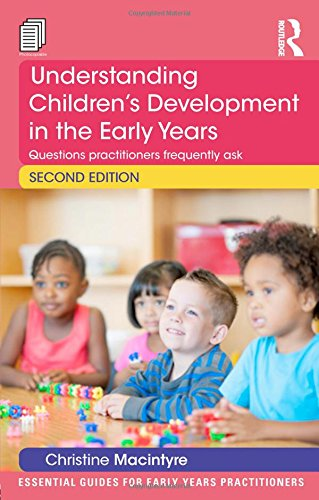 Understanding Children?s Development in the Early Years: Questions practitioners frequently ask (...