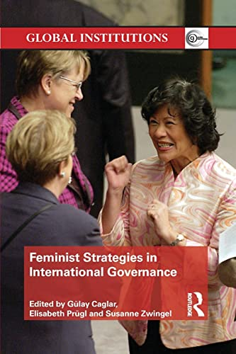 9781138022706: Feminist Strategies in International Governance (Routledge Global Institutions (Numbered))