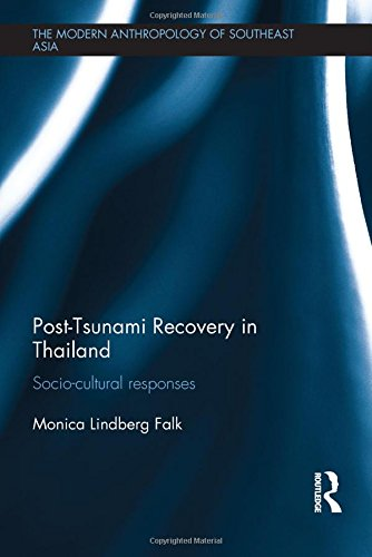 Post-Tsunami Recovery in Thailand: Socio-cultural responses (The Modern Anthropology of Southeast ...